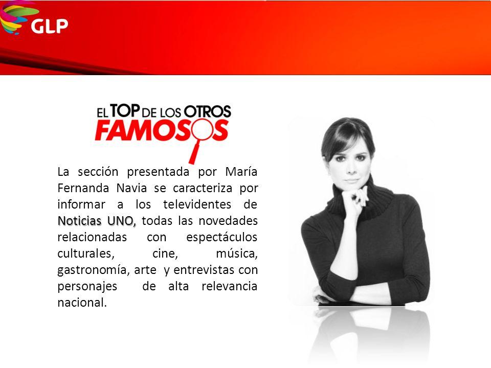 Noticias UNO, La sección presentada por María Fernanda Navia se caracteriza por informar a los televidentes de Noticias UNO, todas las novedades relac