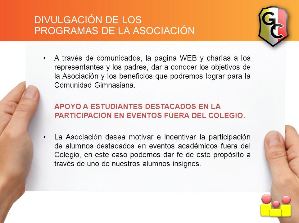 DIVULGACIÓN DE LOS PROGRAMAS DE LA ASOCIACIÓN A través de comunicados, la pagina WEB y charlas a los representantes y los padres, dar a conocer los ob