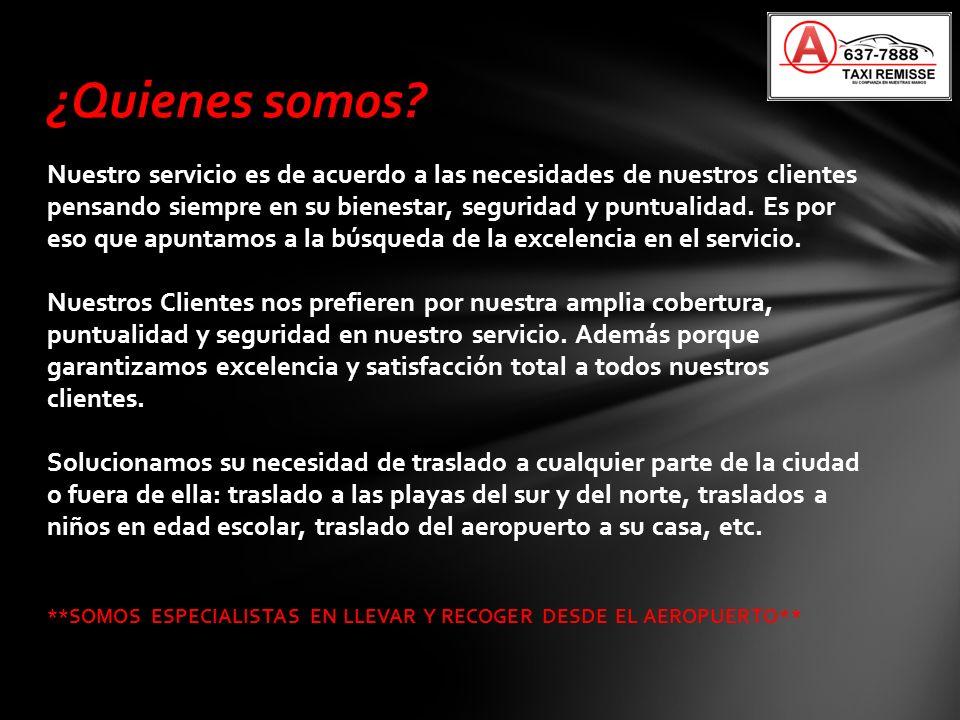 Nuestro servicio es de acuerdo a las necesidades de nuestros clientes pensando siempre en su bienestar, seguridad y puntualidad. Es por eso que apunta