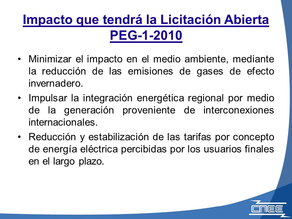 Impacto que tendrá la Licitación Abierta PEG-1-2010 Minimizar el impacto en el medio ambiente, mediante la reducción de las emisiones de gases de efec