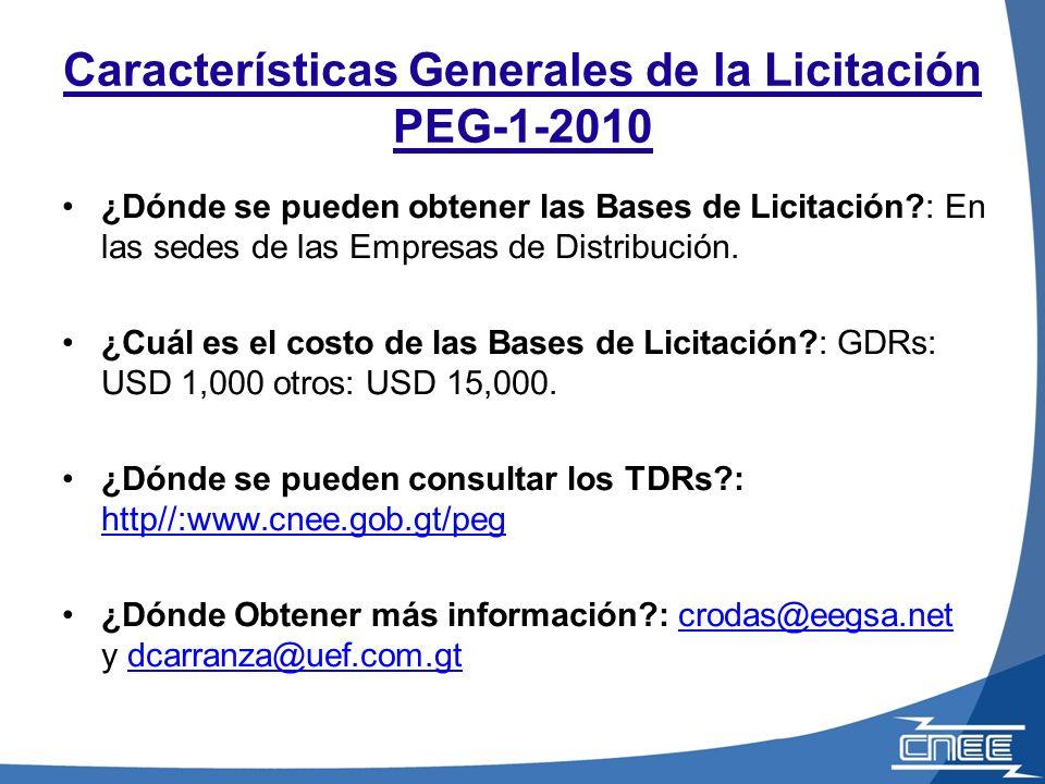 Características Generales de la Licitación PEG-1-2010 ¿Dónde se pueden obtener las Bases de Licitación?: En las sedes de las Empresas de Distribución.