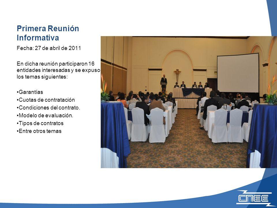 Primera Reunión Informativa Fecha: 27 de abril de 2011 En dicha reunión participaron 16 entidades interesadas y se expuso los temas siguientes: Garantías Cuotas de contratación Condiciones del contrato.