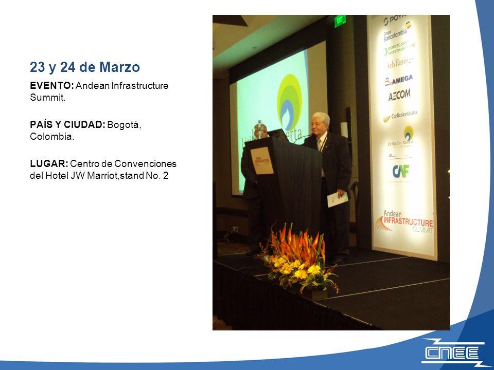 23 y 24 de Marzo EVENTO: Andean Infrastructure Summit. PAÍS Y CIUDAD: Bogotá, Colombia. LUGAR: Centro de Convenciones del Hotel JW Marriot,stand No. 2
