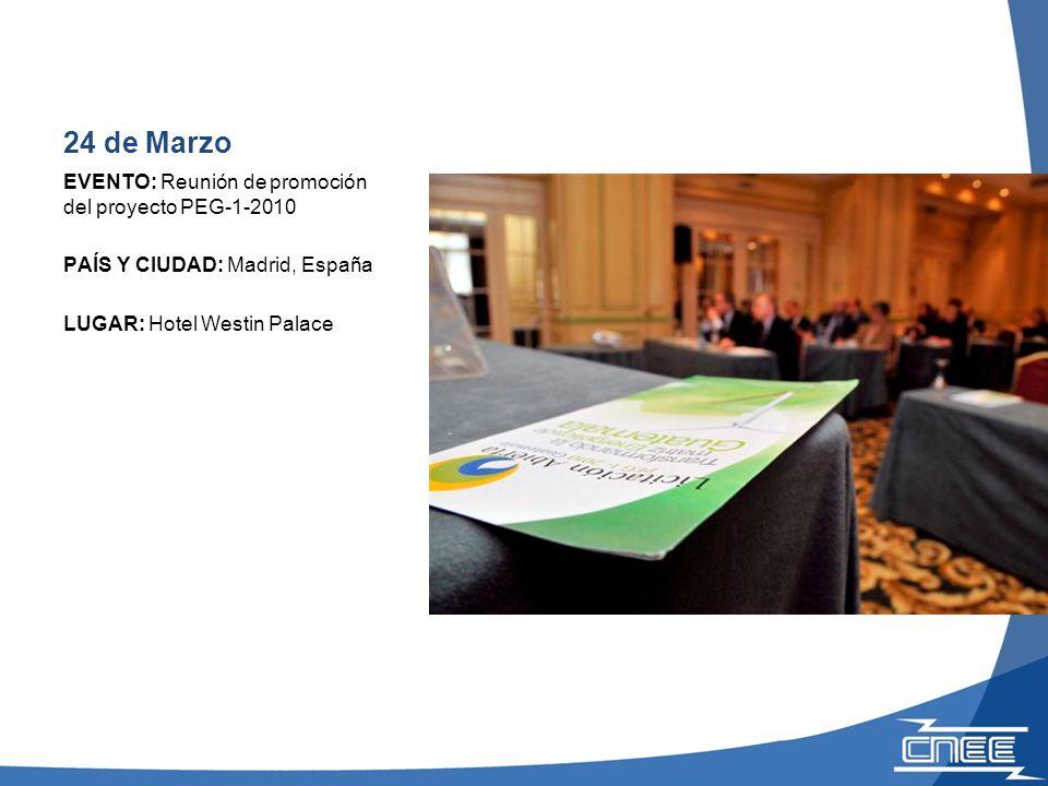 24 de Marzo EVENTO: Reunión de promoción del proyecto PEG-1-2010 PAÍS Y CIUDAD: Madrid, España LUGAR: Hotel Westin Palace