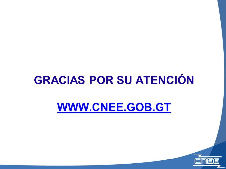 GRACIAS POR SU ATENCIÓN WWW.CNEE.GOB.GT WWW.CNEE.GOB.GT