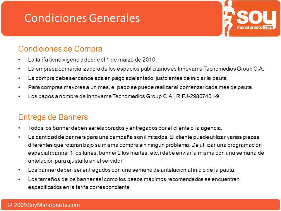 © 2009 SoyMaratonista.com Condiciones Generales Condiciones de Compra La tarifa tiene vigencia desde el 1 de marzo de 2010. La empresa comercializador