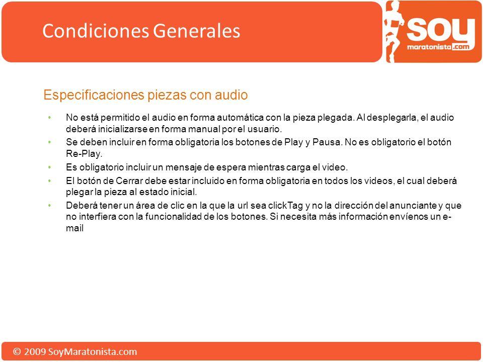 © 2009 SoyMaratonista.com Especificaciones piezas con audio No está permitido el audio en forma automática con la pieza plegada. Al desplegarla, el au