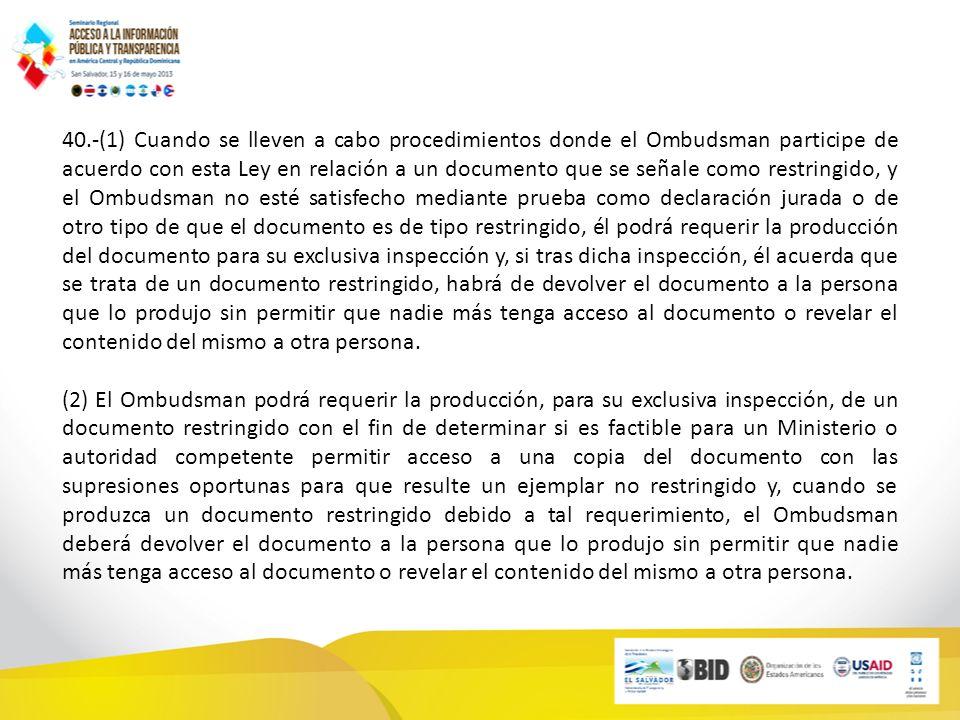 40.-(1) Cuando se lleven a cabo procedimientos donde el Ombudsman participe de acuerdo con esta Ley en relación a un documento que se señale como rest