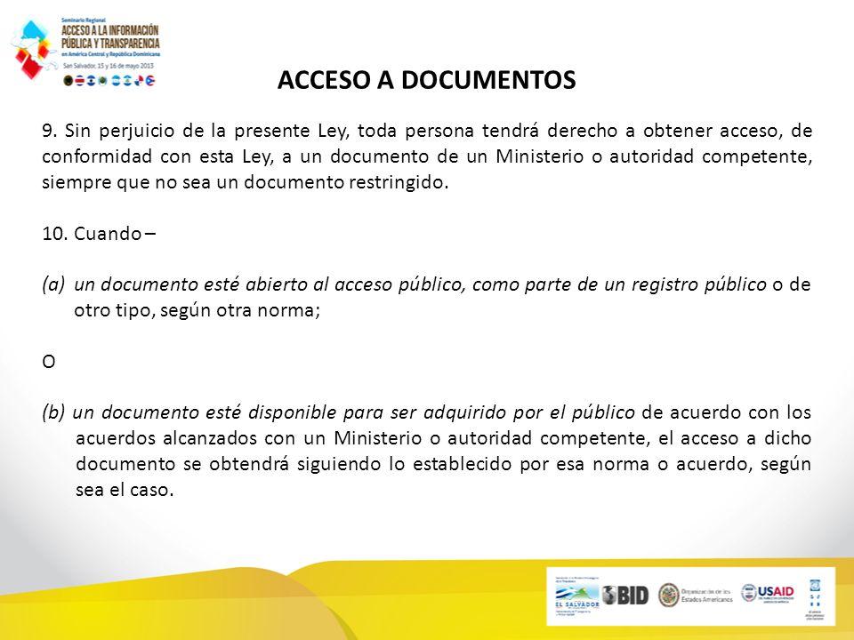 SOLICITUD DE ACCESO 12.-(1) La persona que desee obtener acceso a un documento de un Ministerio o una autoridad competente, habrá de solicitar acceso a dicho documento por escrito al Ministerio o autoridad competente.