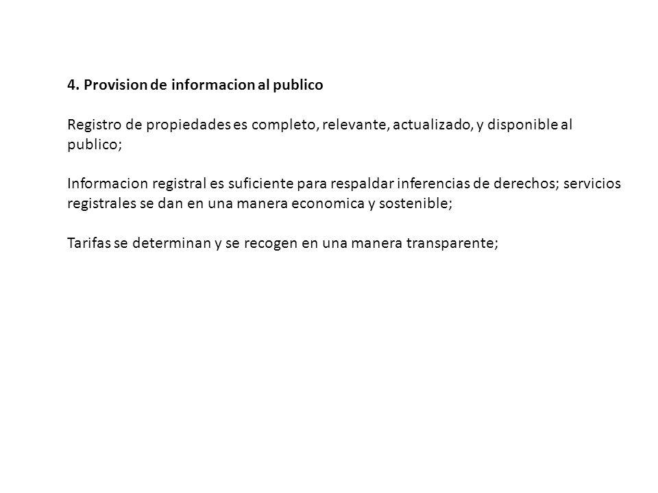 4. Provision de informacion al publico Registro de propiedades es completo, relevante, actualizado, y disponible al publico; Informacion registral es