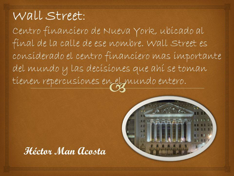 Wall Street: Centro financiero de Nueva York, ubicado al final de la calle de ese nombre.