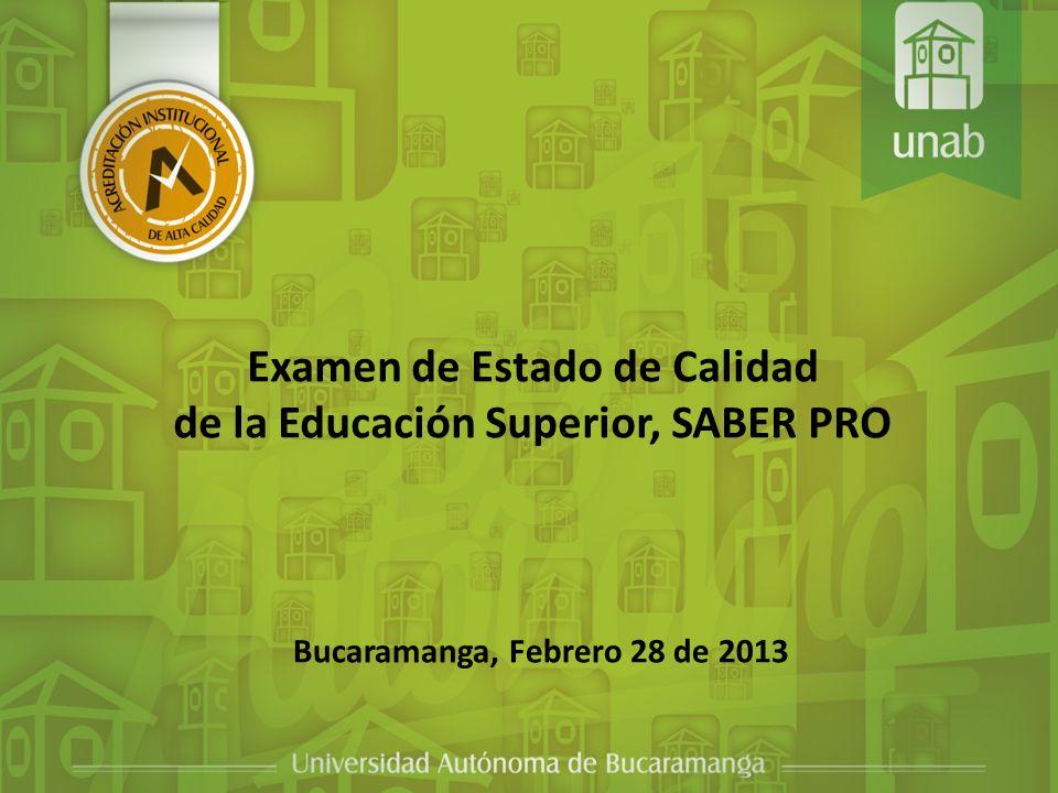 Examen de Estado de Calidad de la Educación Superior, SABER PRO Bucaramanga, Febrero 28 de 2013