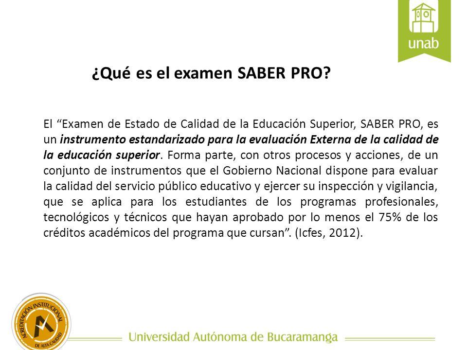 ¿Qué es el examen SABER PRO? El Examen de Estado de Calidad de la Educación Superior, SABER PRO, es un instrumento estandarizado para la evaluación Ex
