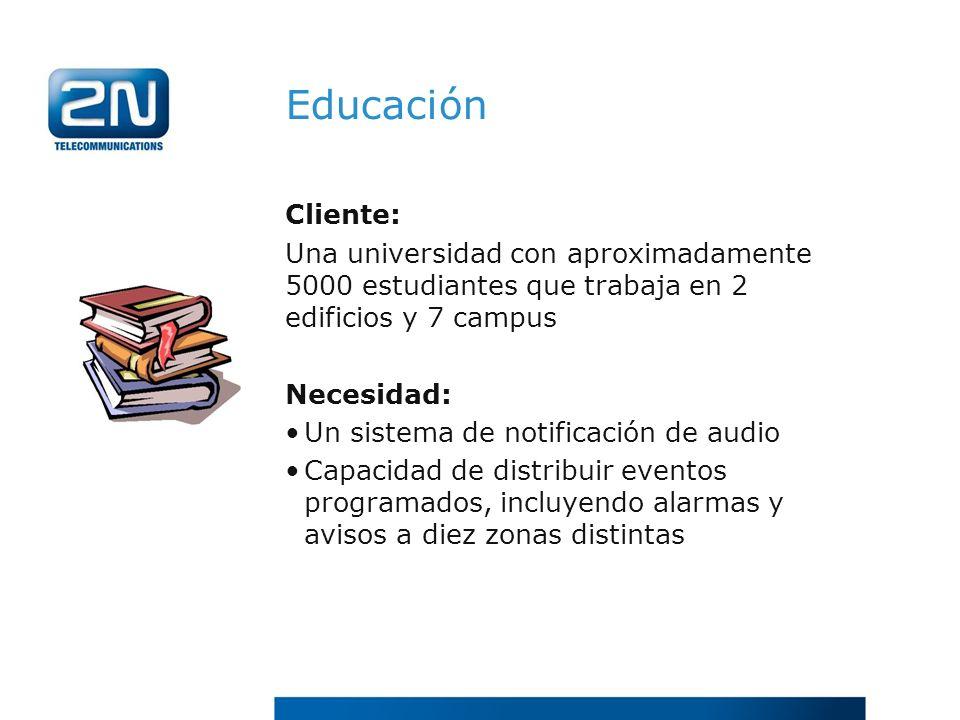Educación Cliente: Una universidad con aproximadamente 5000 estudiantes que trabaja en 2 edificios y 7 campus Necesidad: Un sistema de notificación de