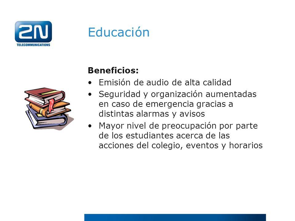 Educación Beneficios: Emisión de audio de alta calidad Seguridad y organización aumentadas en caso de emergencia gracias a distintas alarmas y avisos