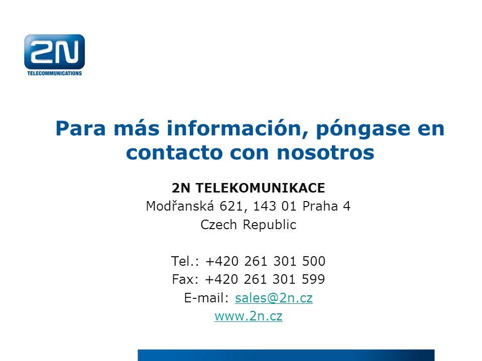 2N TELEKOMUNIKACE Modřanská 621, 143 01 Praha 4 Czech Republic Tel.: +420 261 301 500 Fax: +420 261 301 599 E-mail: sales@2n.czsales@2n.cz www.2n.cz P