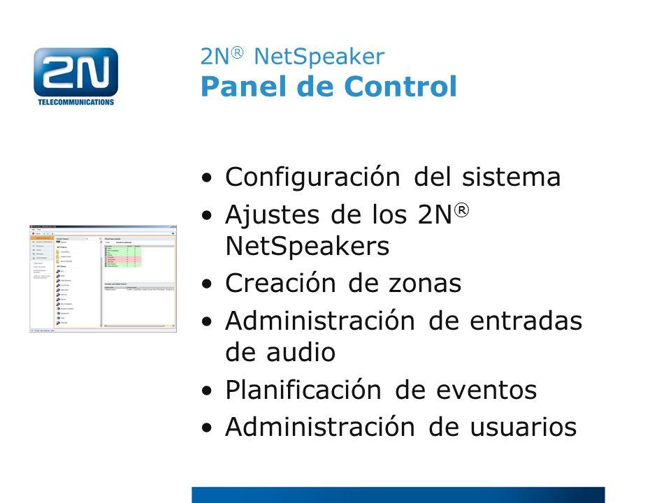 Configuración del sistema Ajustes de los 2N ® NetSpeakers Creación de zonas Administración de entradas de audio Planificación de eventos Administració