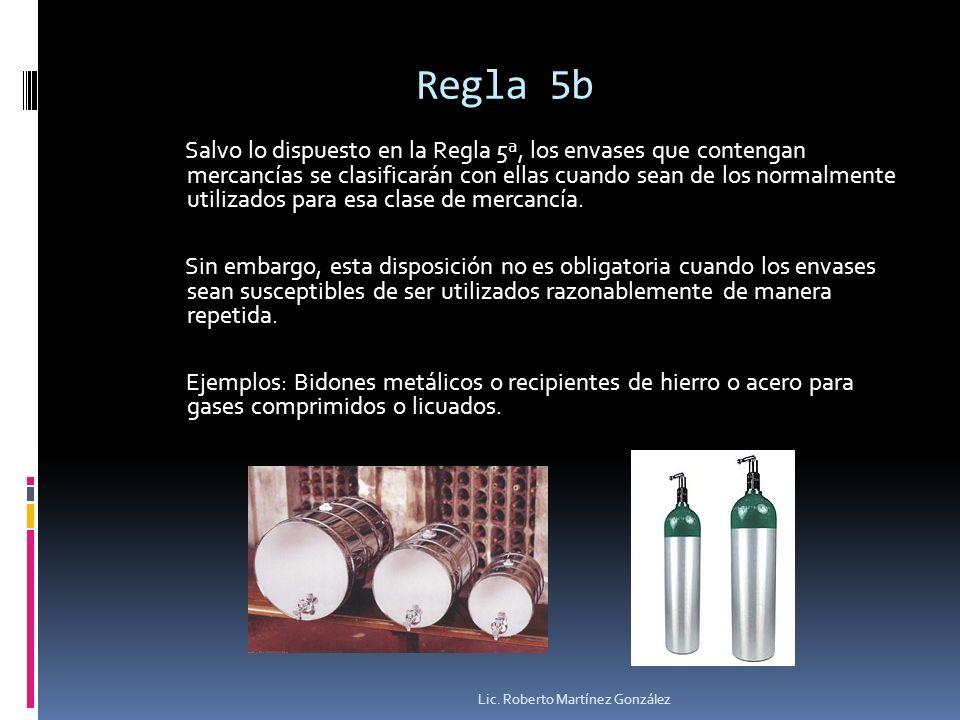Regla 5b Salvo lo dispuesto en la Regla 5ª, los envases que contengan mercancías se clasificarán con ellas cuando sean de los normalmente utilizados p