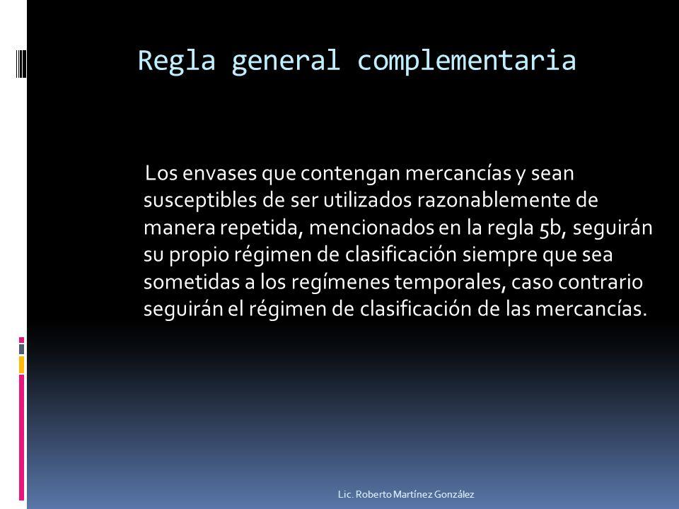 Regla general complementaria Los envases que contengan mercancías y sean susceptibles de ser utilizados razonablemente de manera repetida, mencionados