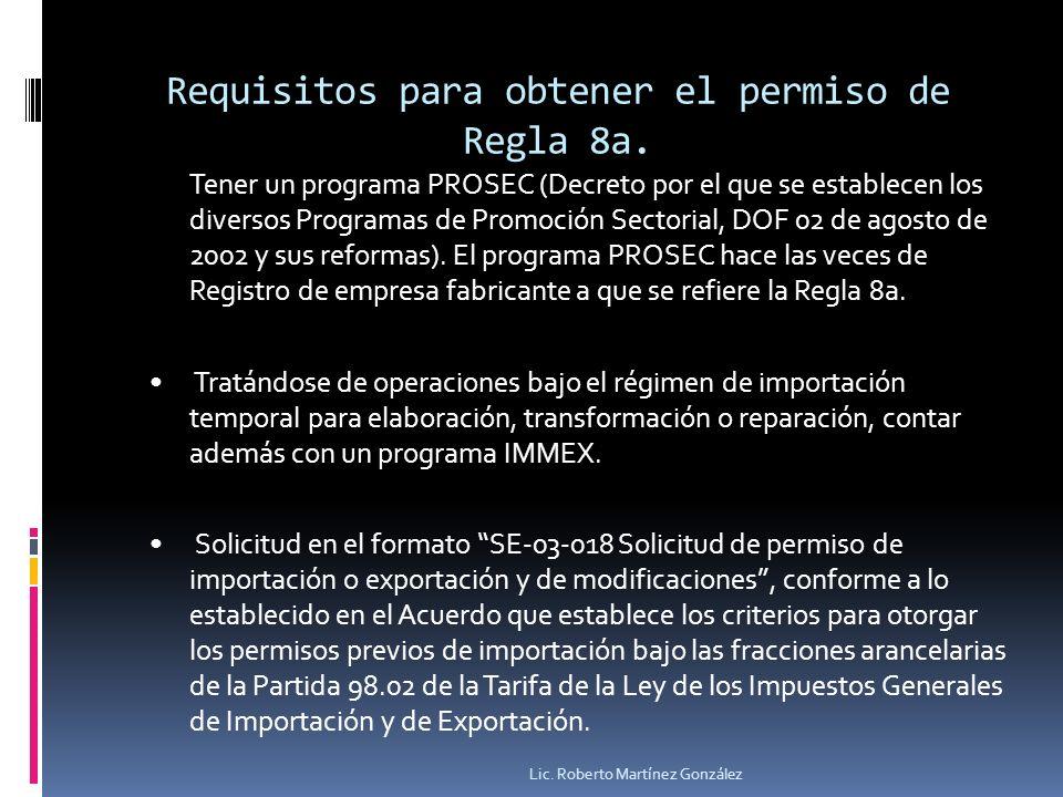 Requisitos para obtener el permiso de Regla 8a. Tener un programa PROSEC (Decreto por el que se establecen los diversos Programas de Promoción Sectori