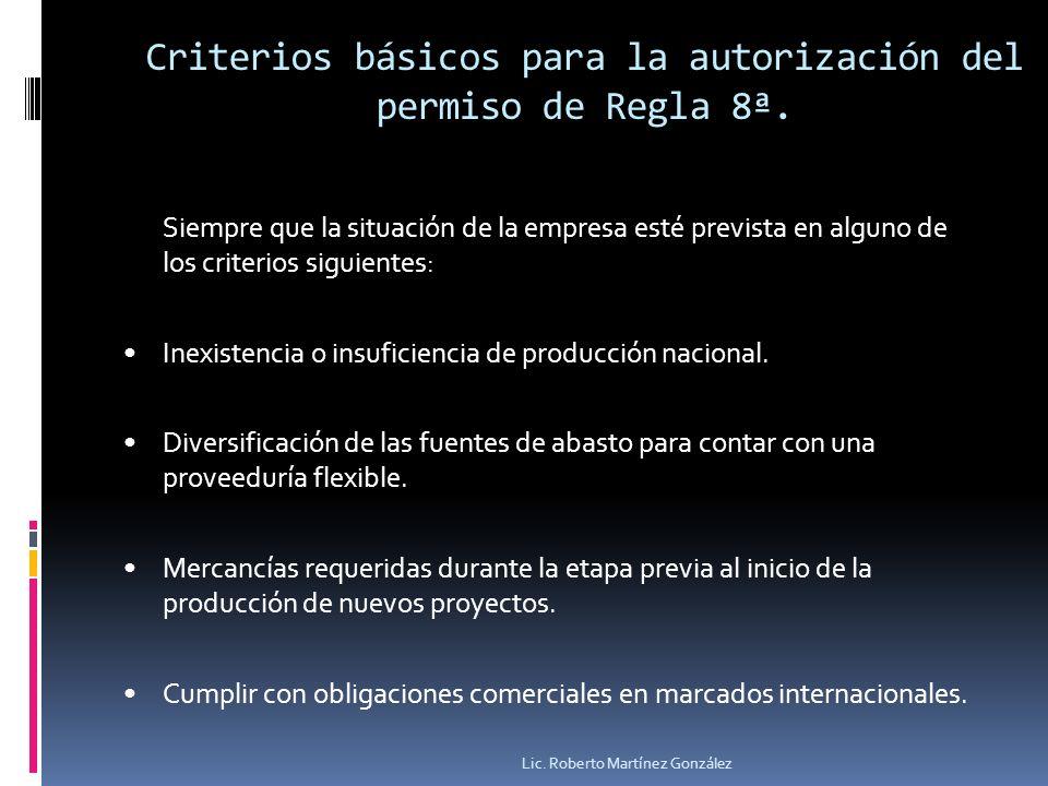 Criterios básicos para la autorización del permiso de Regla 8ª. Siempre que la situación de la empresa esté prevista en alguno de los criterios siguie