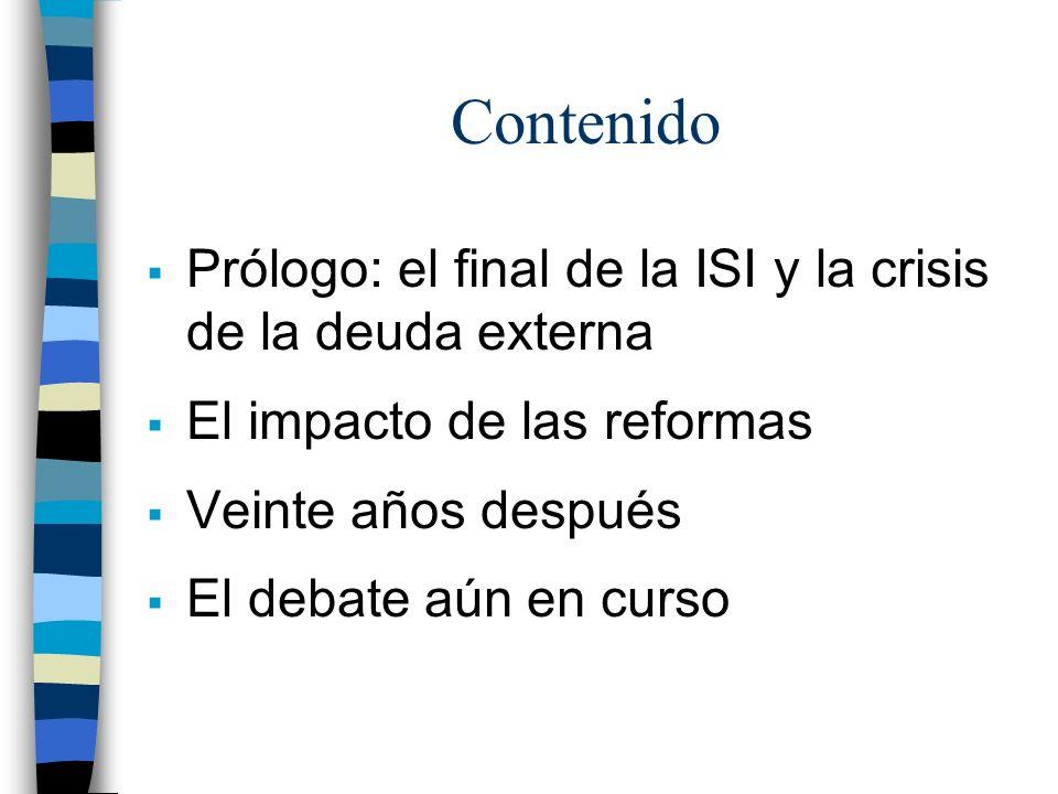 Contenido Prólogo: el final de la ISI y la crisis de la deuda externa El impacto de las reformas Veinte años después El debate aún en curso