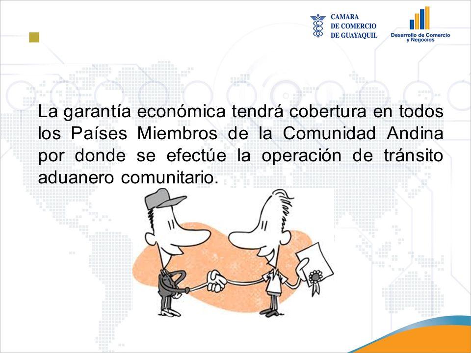 La garantía económica tendrá cobertura en todos los Países Miembros de la Comunidad Andina por donde se efectúe la operación de tránsito aduanero comu
