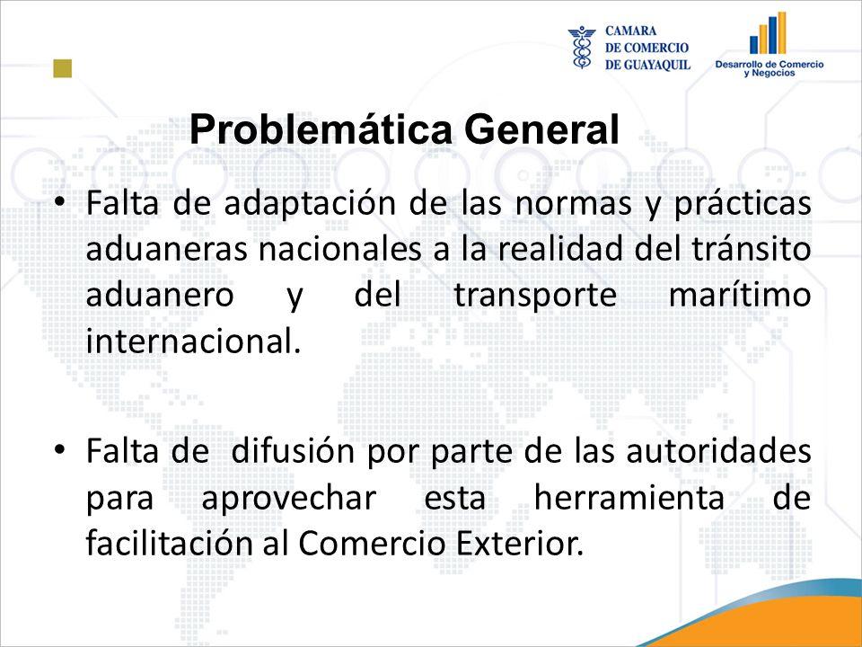 Falta de adaptación de las normas y prácticas aduaneras nacionales a la realidad del tránsito aduanero y del transporte marítimo internacional. Falta