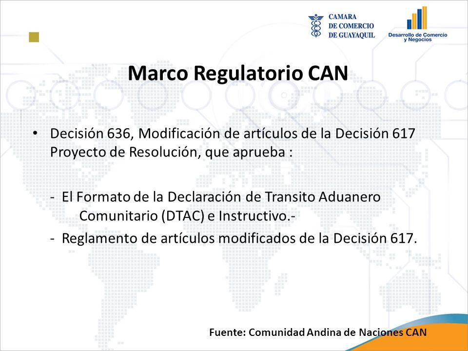 Marco Regulatorio CAN Decisión 636, Modificación de artículos de la Decisión 617 Proyecto de Resolución, que aprueba : - El Formato de la Declaración