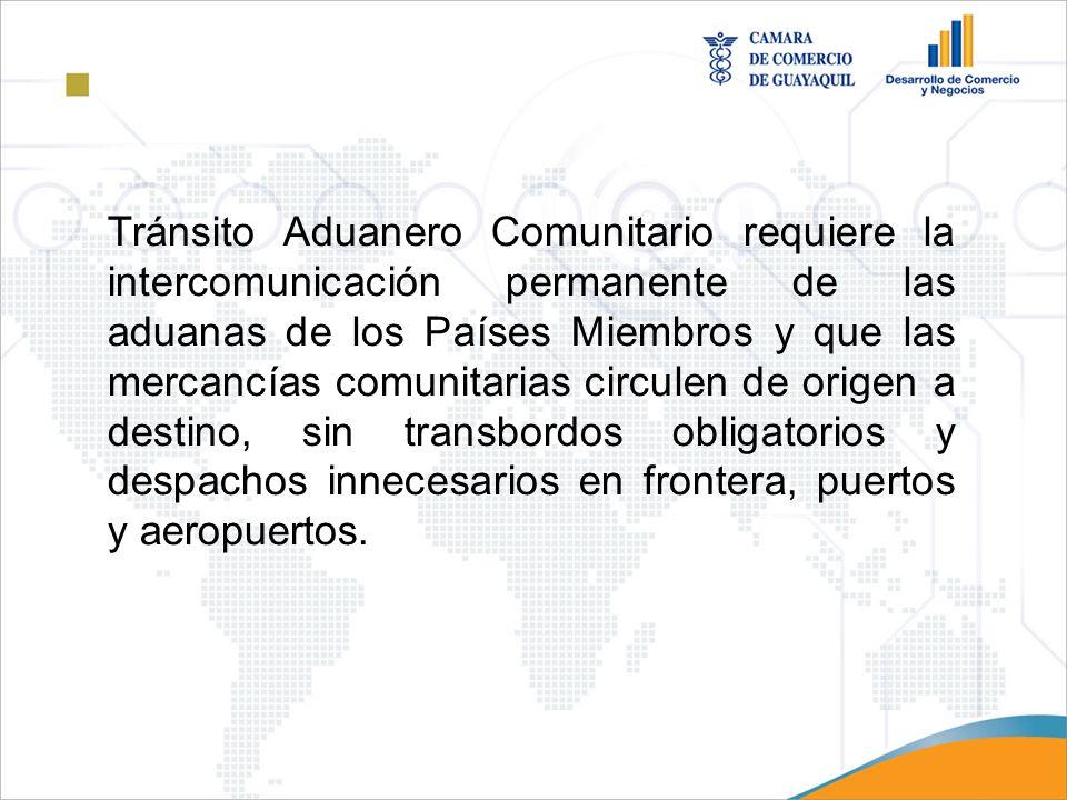 Tránsito Aduanero Comunitario requiere la intercomunicación permanente de las aduanas de los Países Miembros y que las mercancías comunitarias circule