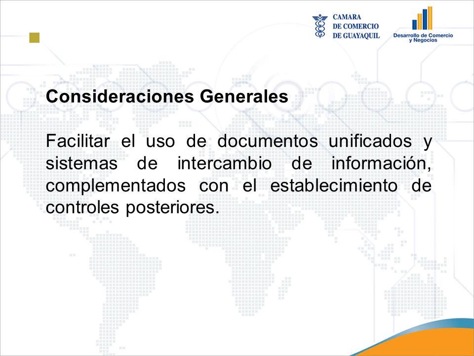 Consideraciones Generales Facilitar el uso de documentos unificados y sistemas de intercambio de información, complementados con el establecimiento de