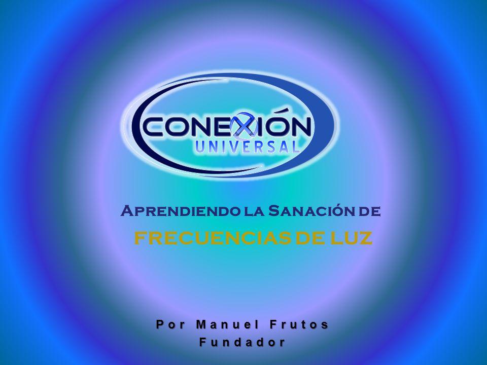 Manuel Frutos Por Manuel Frutos Fundador Aprendiendo la Sanación de FRECUENCIAS DE LUZ