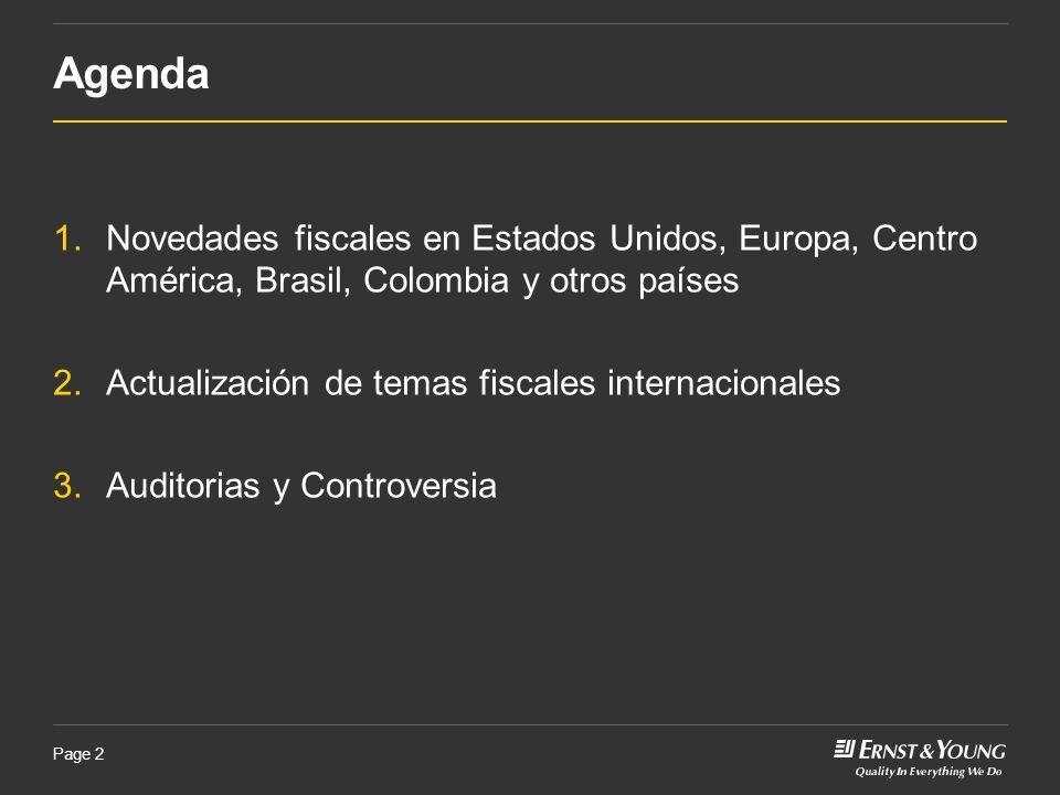 Page 2 1.Novedades fiscales en Estados Unidos, Europa, Centro América, Brasil, Colombia y otros países 2.Actualización de temas fiscales internacional