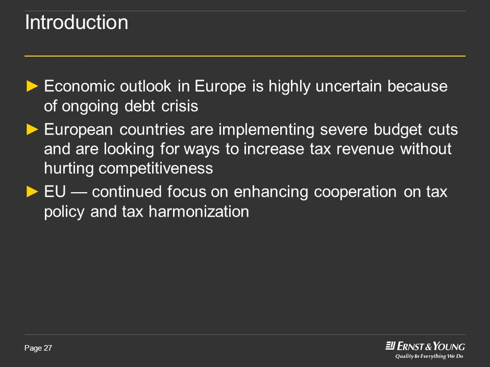 Page 27 Introduction Economic outlook in Europe is highly uncertain because of ongoing debt crisis European countries are implementing severe budget c