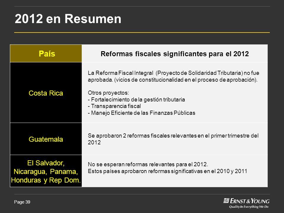 Page 39 2012 en Resumen País Reformas fiscales significantes para el 2012 Costa Rica La Reforma Fiscal Integral (Proyecto de Solidaridad Tributaria) n