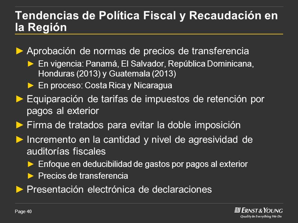 Page 40 Tendencias de Política Fiscal y Recaudación en la Región Aprobación de normas de precios de transferencia En vigencia: Panamá, El Salvador, Re