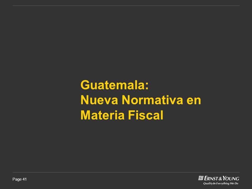 Page 41 Guatemala: Nueva Normativa en Materia Fiscal