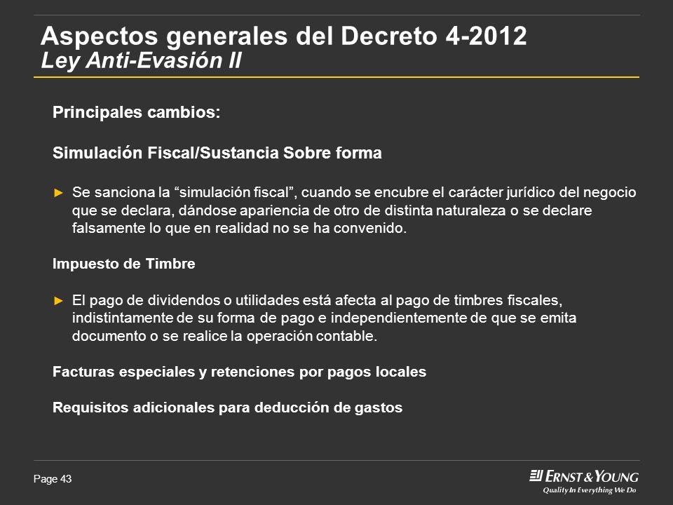 Page 43 Principales cambios: Simulación Fiscal/Sustancia Sobre forma Se sanciona la simulación fiscal, cuando se encubre el carácter jurídico del nego