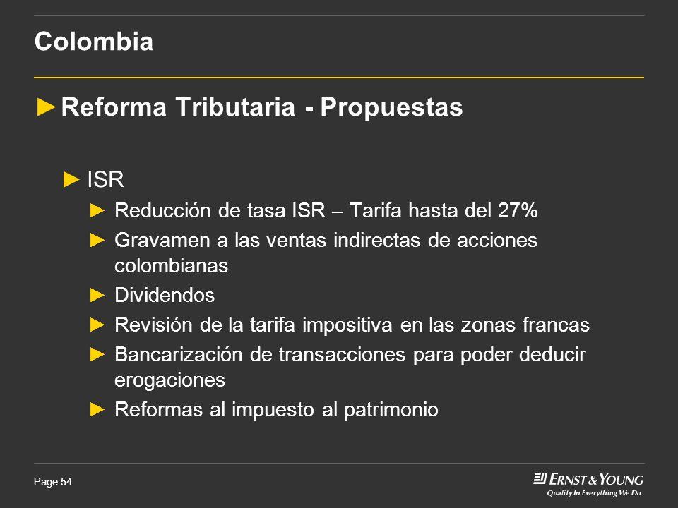 Page 54 Reforma Tributaria - Propuestas ISR Reducción de tasa ISR – Tarifa hasta del 27% Gravamen a las ventas indirectas de acciones colombianas Divi