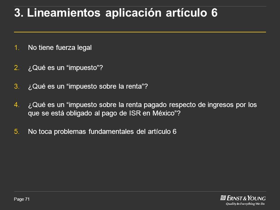 Page 71 3. Lineamientos aplicación artículo 6 1.No tiene fuerza legal 2.¿Qué es un impuesto? 3.¿Qué es un impuesto sobre la renta? 4.¿Qué es un impues