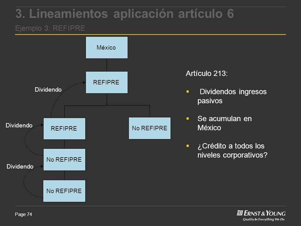 Page 74 México No REFIPRE REFIPRE Dividendo REFIPRE No REFIPRE Dividendo No REFIPRE Dividendo Artículo 213: Dividendos ingresos pasivos Se acumulan en