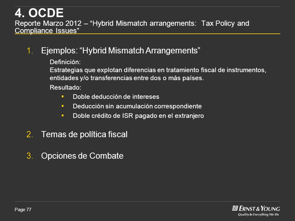 Page 77 4. OCDE Reporte Marzo 2012 – Hybrid Mismatch arrangements: Tax Policy and Compliance Issues 1.Ejemplos: Hybrid Mismatch Arrangements Definició