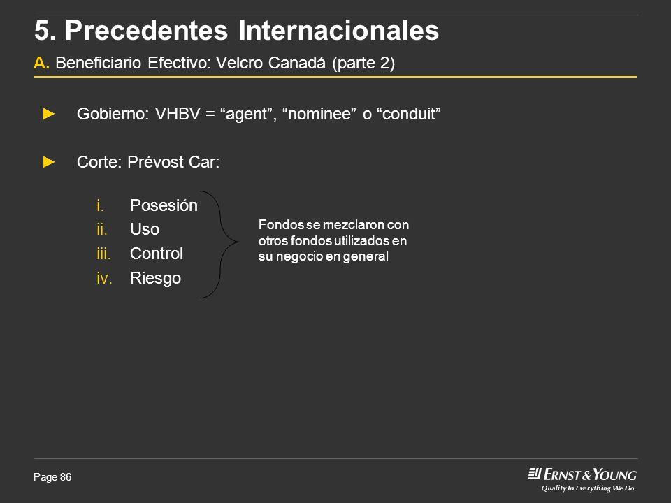 Page 86 Gobierno: VHBV = agent, nominee o conduit Corte: Prévost Car: i.Posesión ii.Uso iii.Control iv.Riesgo Fondos se mezclaron con otros fondos uti