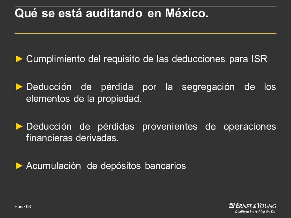 Page 93 Qué se está auditando en México. Cumplimiento del requisito de las deducciones para ISR Deducción de pérdida por la segregación de los element
