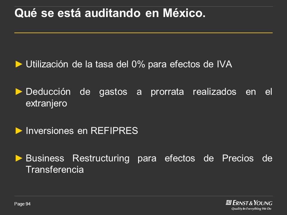 Page 94 Qué se está auditando en México. Utilización de la tasa del 0% para efectos de IVA Deducción de gastos a prorrata realizados en el extranjero