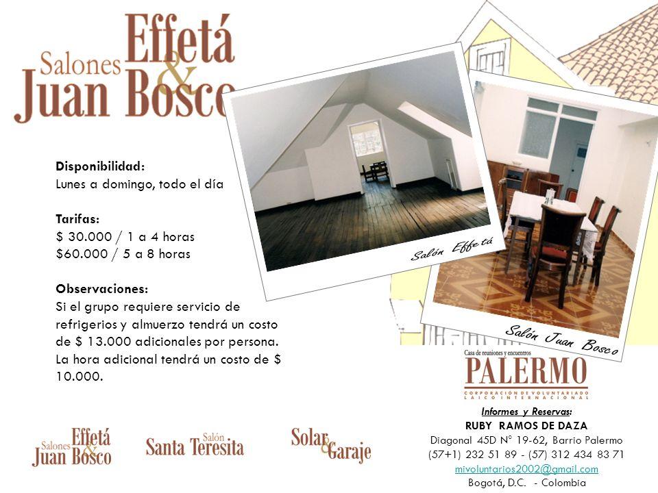 Informes y Reservas: RUBY RAMOS DE DAZA Diagonal 45D N° 19-62, Barrio Palermo (57+1) 232 51 89 - (57) 312 434 83 71 mivoluntarios2002@gmail.com Bogotá, D.C.