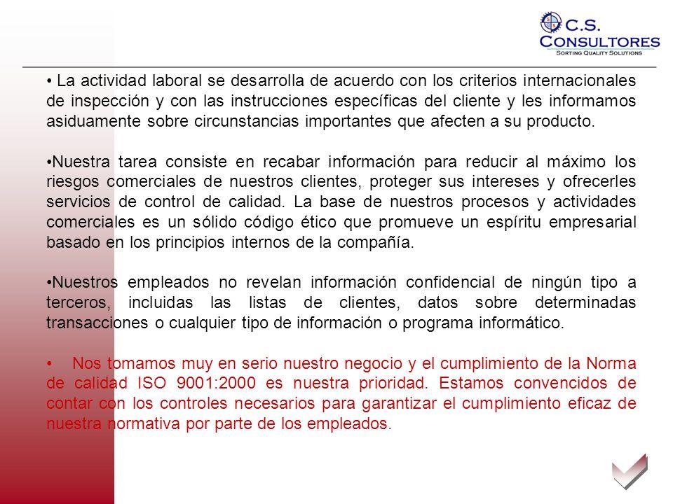La actividad laboral se desarrolla de acuerdo con los criterios internacionales de inspección y con las instrucciones específicas del cliente y les in