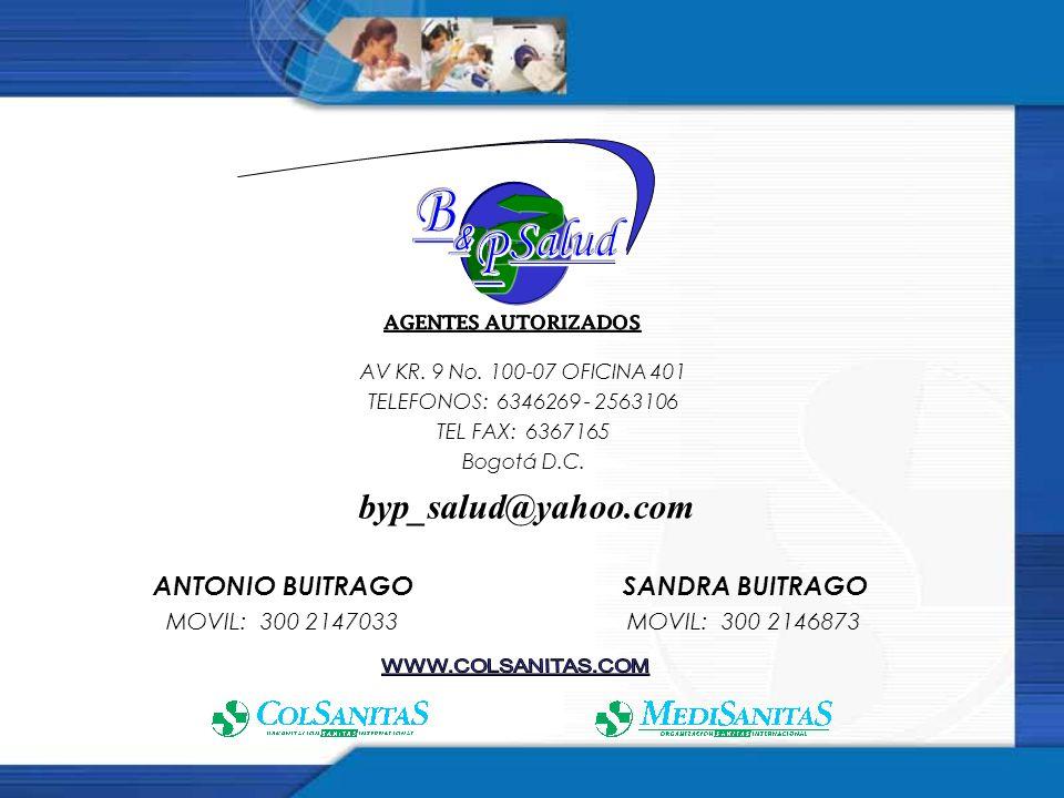 AV KR. 9 No. 100-07 OFICINA 401 TELEFONOS: 6346269 - 2563106 TEL FAX: 6367165 Bogotá D.C. ANTONIO BUITRAGO SANDRA BUITRAGO MOVIL: 300 2147033 MOVIL: 3