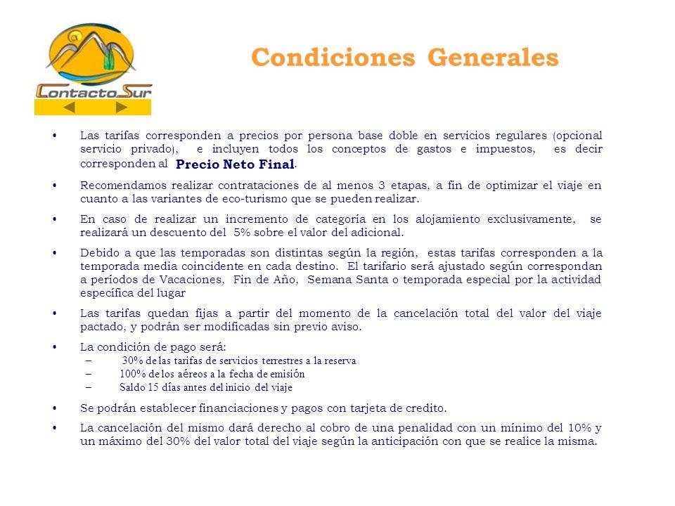 Condiciones Generales Las tarifas corresponden a precios por persona base doble en servicios regulares (opcional servicio privado), e incluyen todos l