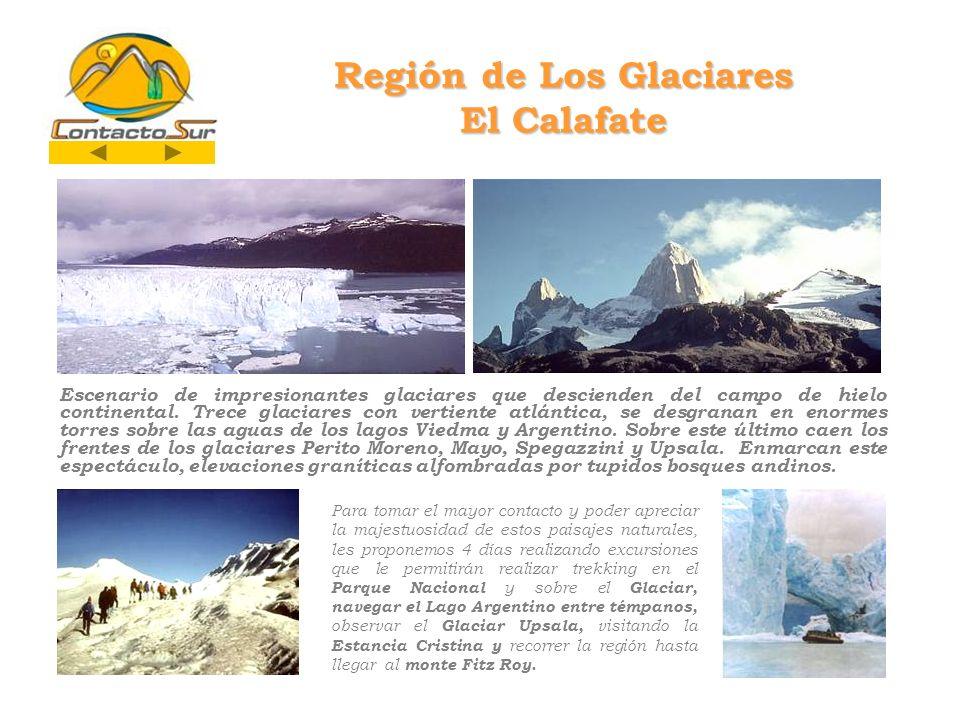 Región de Los Glaciares El Calafate Escenario de impresionantes glaciares que descienden del campo de hielo continental. Trece glaciares con vertiente